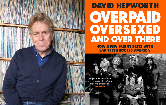 Image of The Book Club author David Hepworth and the cover of Overpaid, Oversexed and Over There