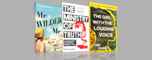 Mr Wilder & Me, The Ministry of Truth & The Girl with the Louding Voice book covers
